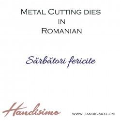 Cutting dies in Romanian - Happy Holiday(Sărbători fericite)